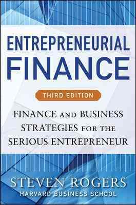 Entrepreneurial Finance By Rogers, Steven