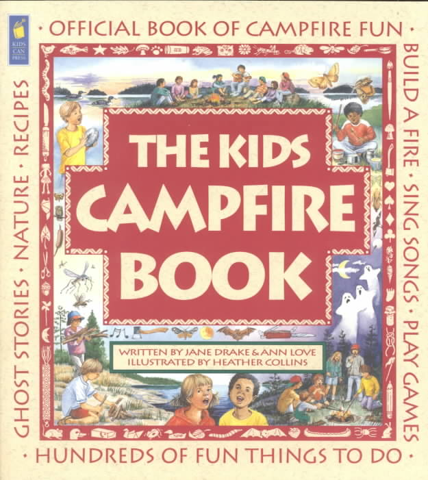 The Kids Campfire Book By Drake, Jane/ Love, Ann/ Collins, Heather (ILT)
